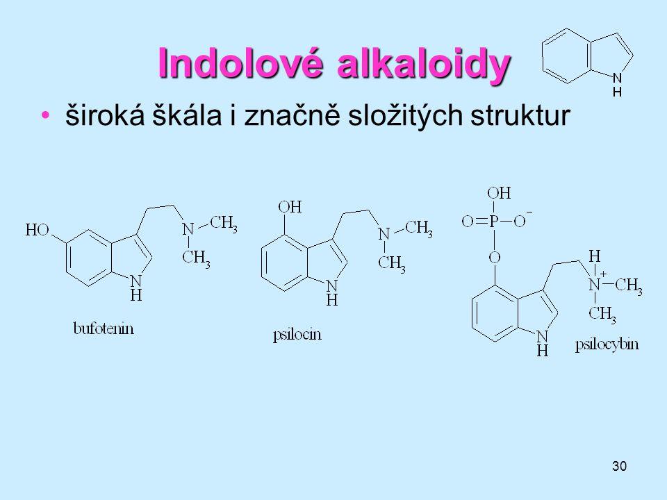 Indolové alkaloidy široká škála i značně složitých struktur