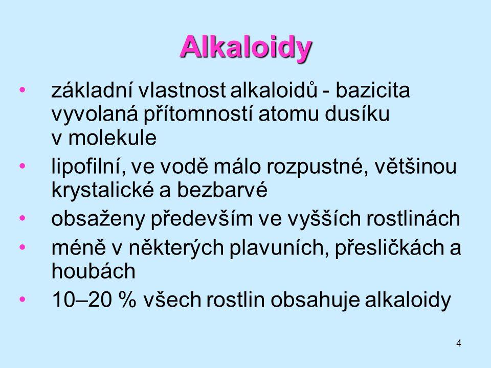 Alkaloidy základní vlastnost alkaloidů - bazicita vyvolaná přítomností atomu dusíku v molekule.