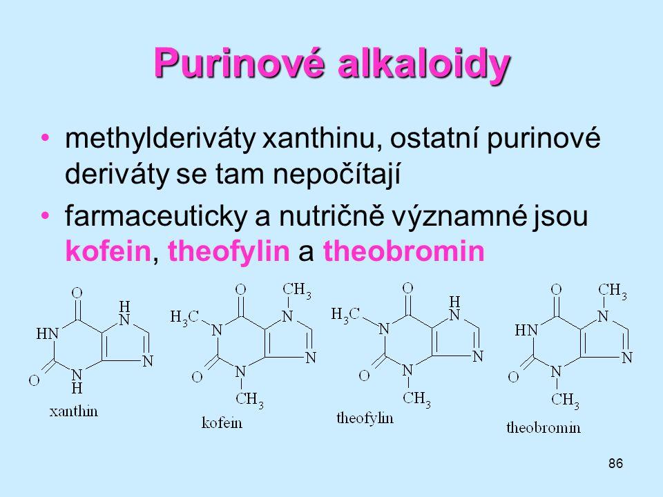 Purinové alkaloidy methylderiváty xanthinu, ostatní purinové deriváty se tam nepočítají.