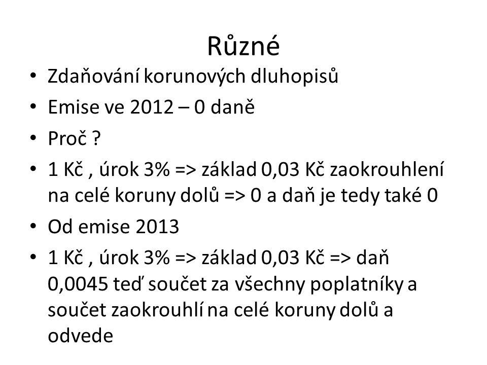Různé Zdaňování korunových dluhopisů Emise ve 2012 – 0 daně Proč