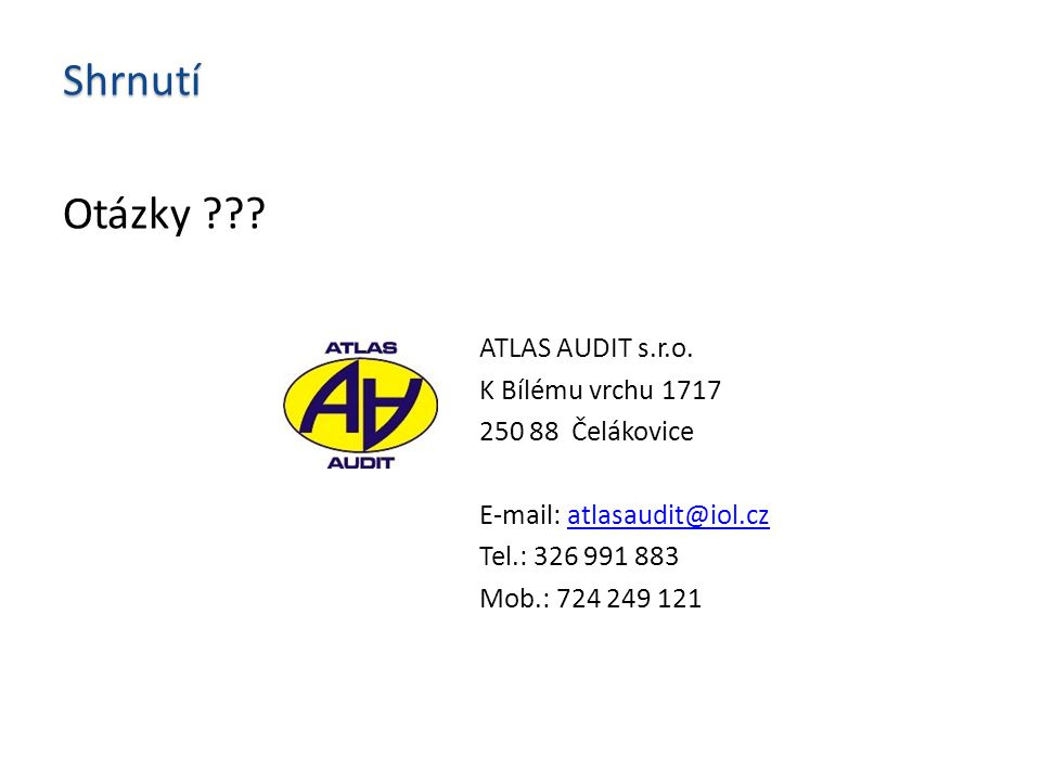 Shrnutí Otázky ATLAS AUDIT s.r.o. K Bílému vrchu 1717