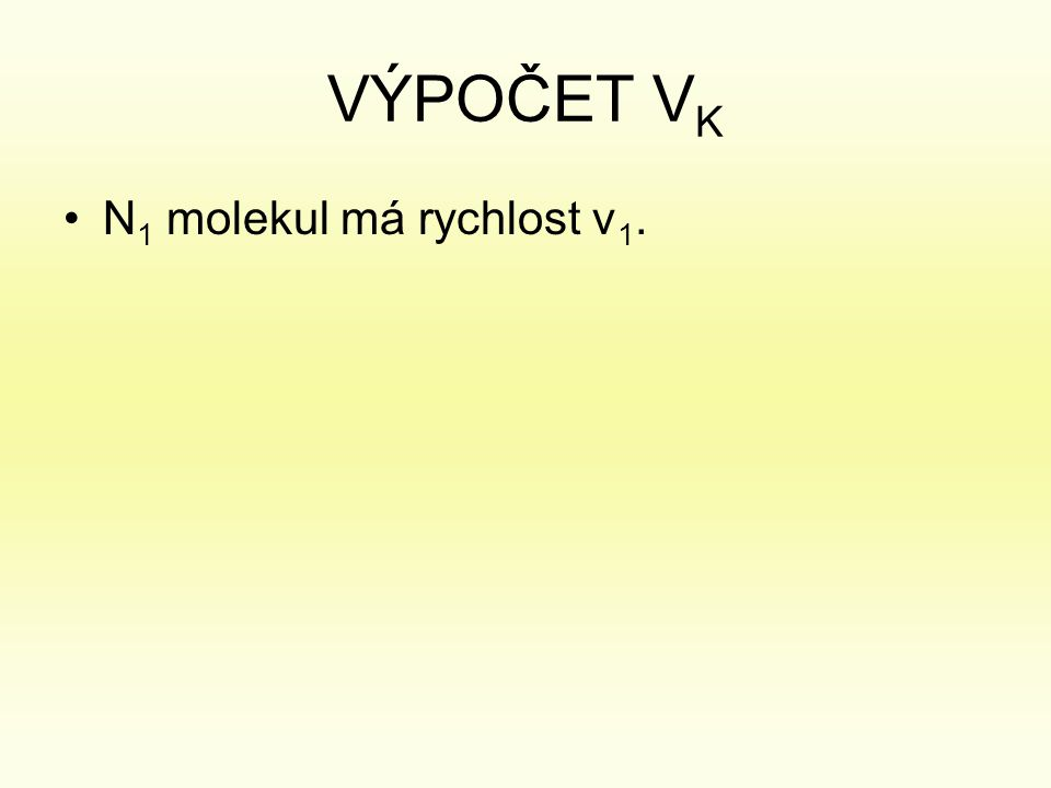 VÝPOČET VK N1 molekul má rychlost v1.