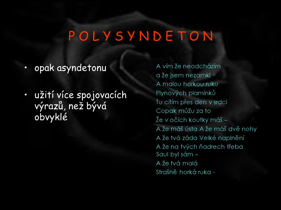 P O L Y S Y N D E T O N opak asyndetonu
