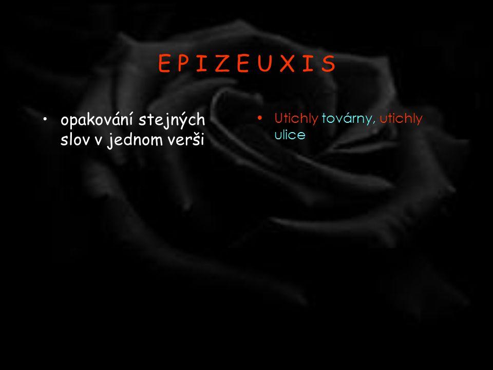 E P I Z E U X I S opakování stejných slov v jednom verši