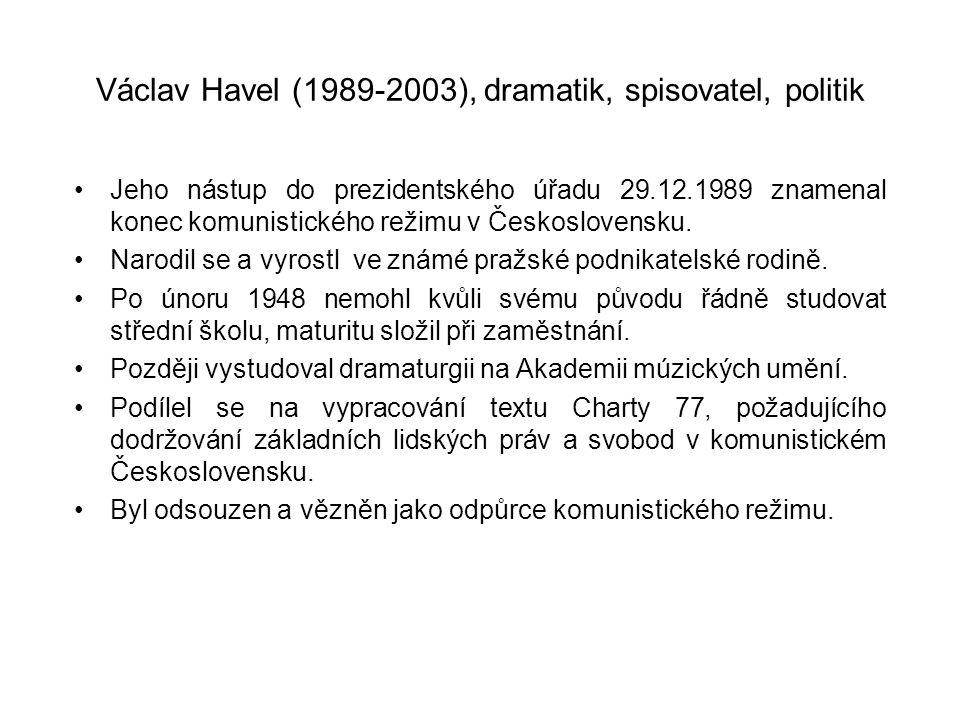 Václav Havel (1989-2003), dramatik, spisovatel, politik