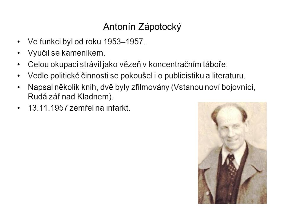 Antonín Zápotocký Ve funkci byl od roku 1953–1957.