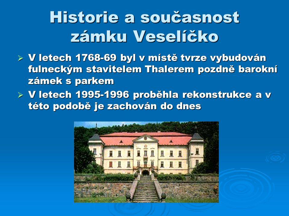 Historie a současnost zámku Veselíčko