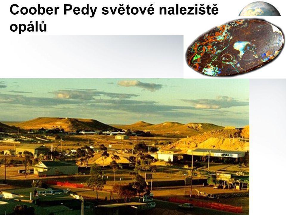 Coober Pedy světové naleziště opálů