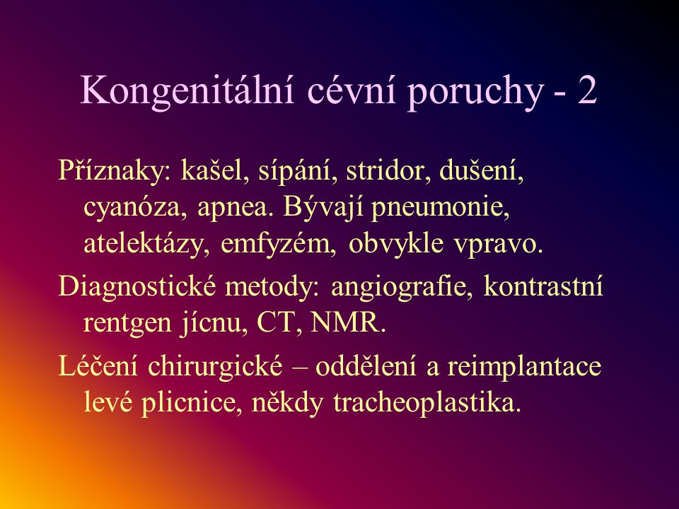 Kongenitální cévní poruchy - 2