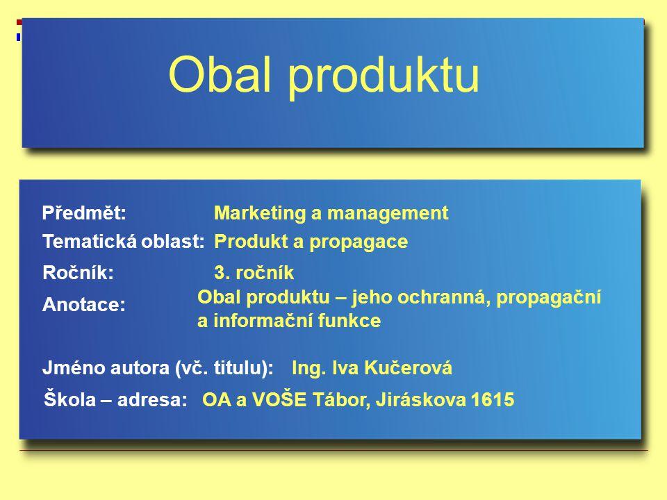 Obal produktu Předmět: Marketing a management Tematická oblast: