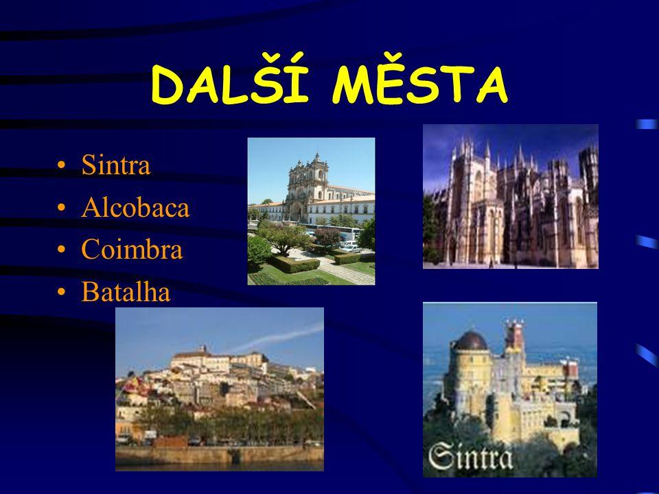 DALŠÍ MĚSTA Sintra Alcobaca Coimbra Batalha