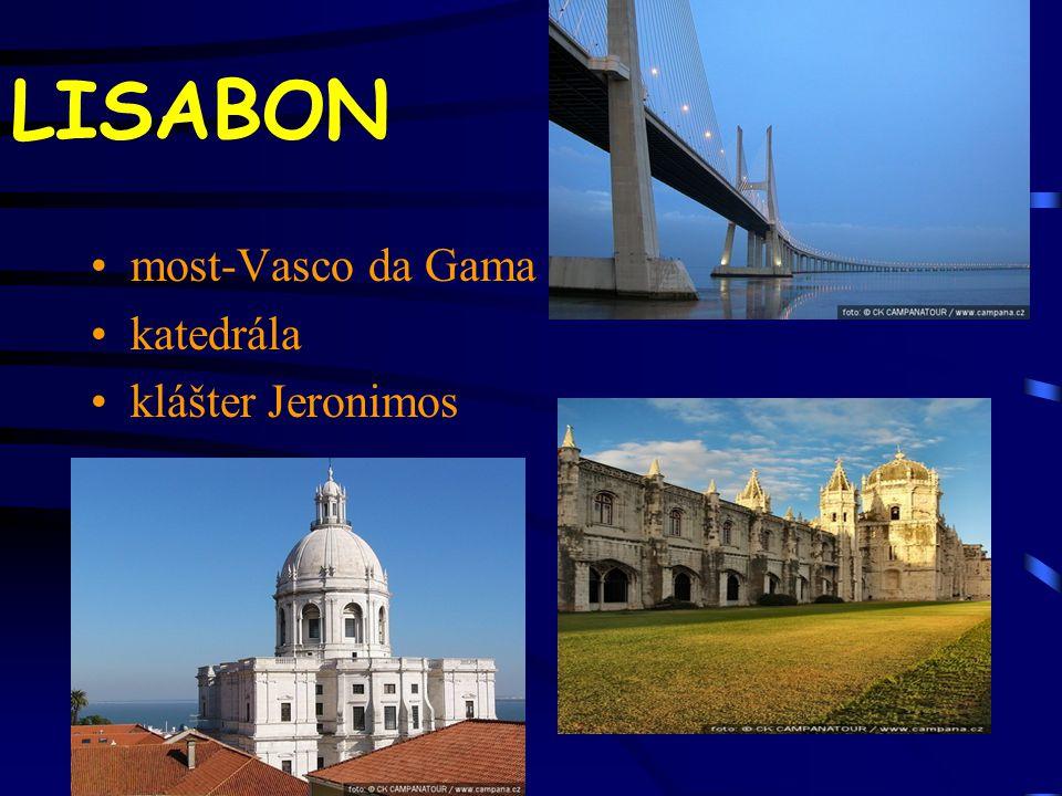 LISABON most-Vasco da Gama katedrála klášter Jeronimos
