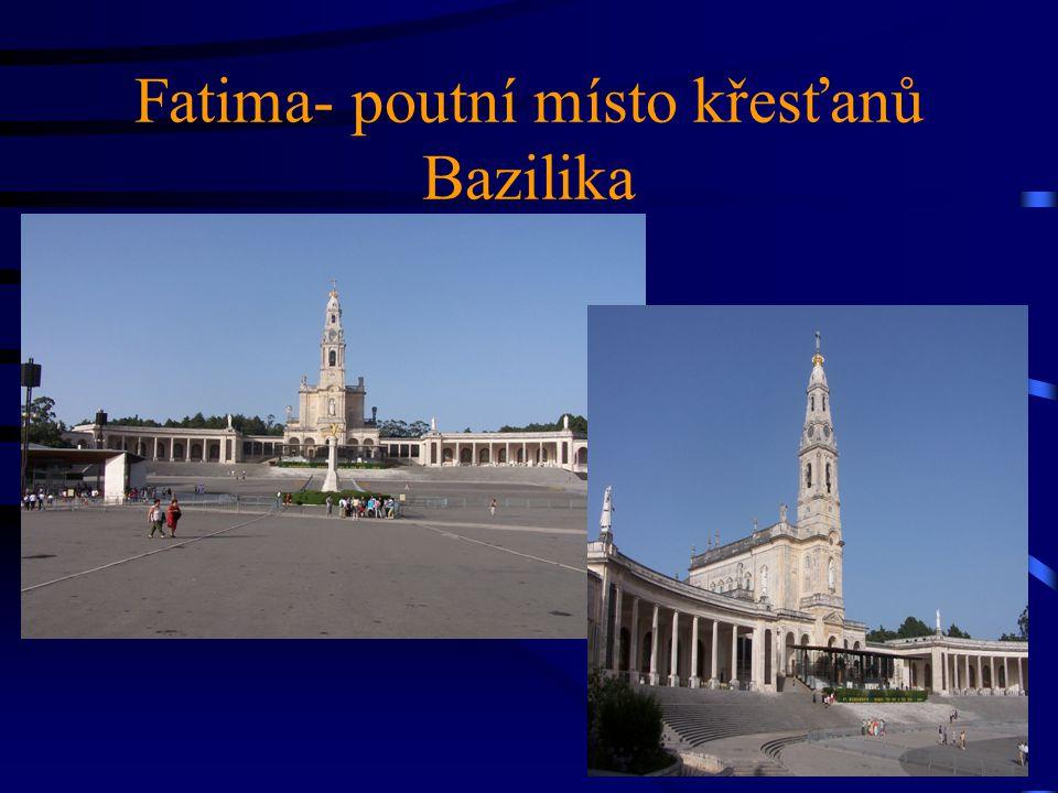 Fatima- poutní místo křesťanů Bazilika