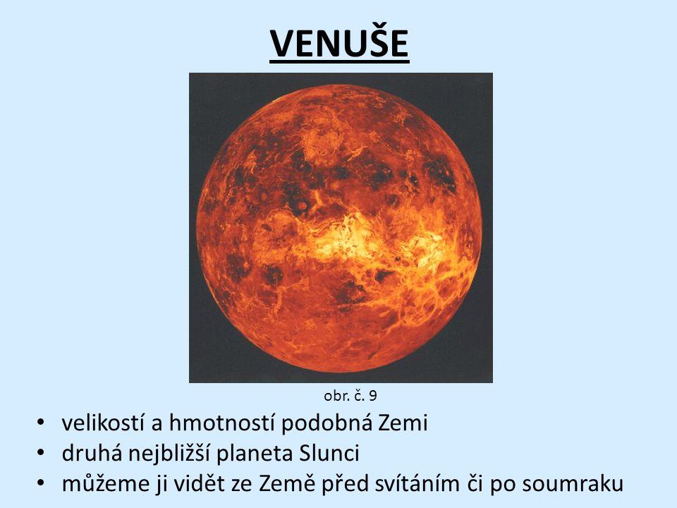 VENUŠE velikostí a hmotností podobná Zemi