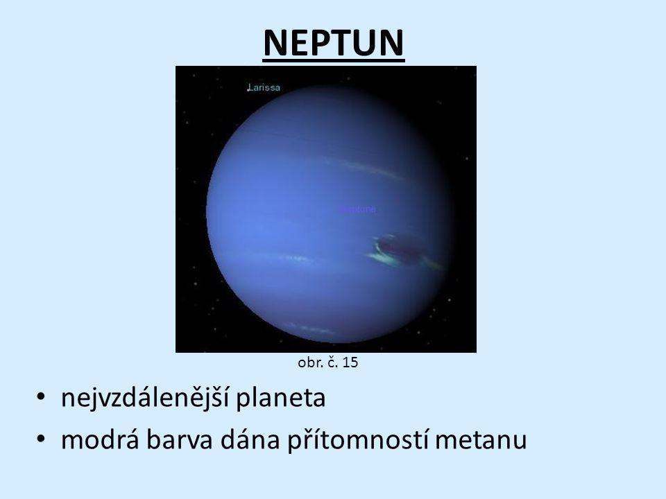 NEPTUN nejvzdálenější planeta modrá barva dána přítomností metanu