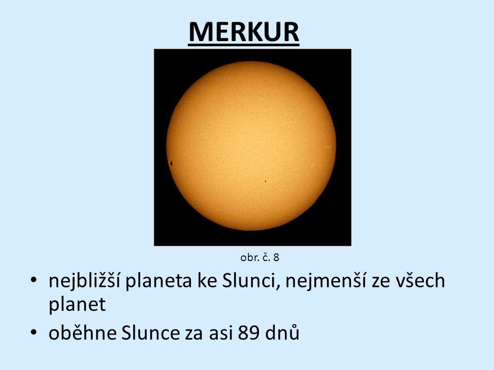 MERKUR nejbližší planeta ke Slunci, nejmenší ze všech planet