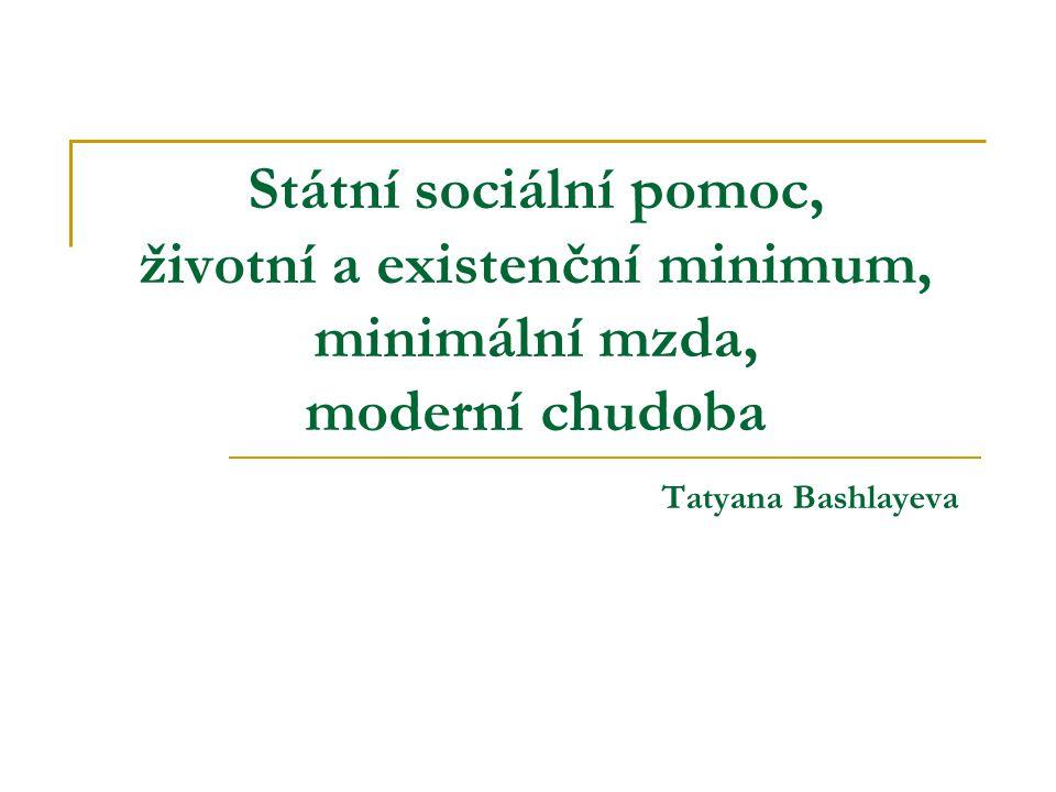Státní sociální pomoc, životní a existenční minimum, minimální mzda, moderní chudoba