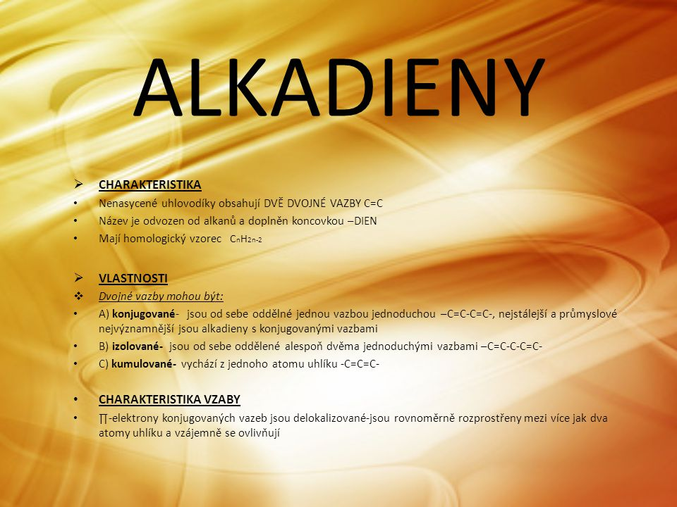 ALKADIENY CHARAKTERISTIKA VLASTNOSTI CHARAKTERISTIKA VZABY