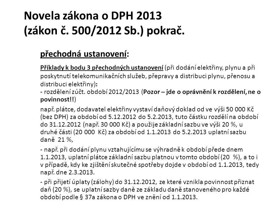 Novela zákona o DPH 2013 (zákon č. 500/2012 Sb.) pokrač.