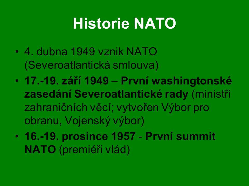 Historie NATO 4. dubna 1949 vznik NATO (Severoatlantická smlouva)