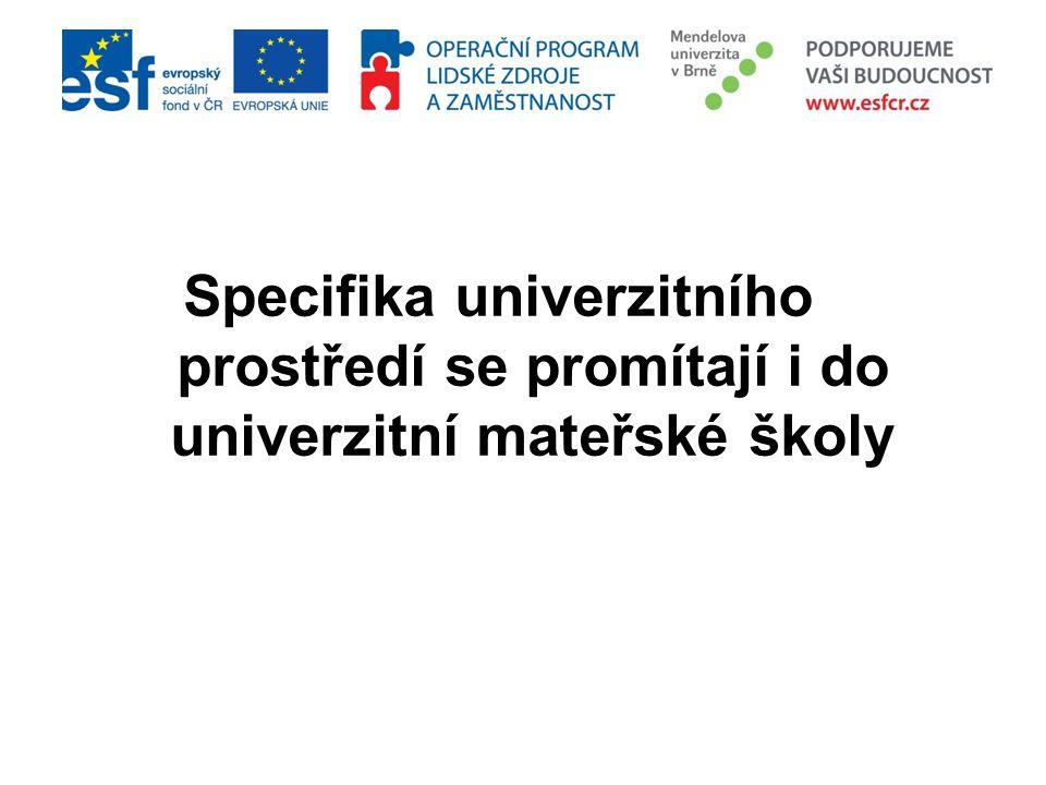 Specifika univerzitního prostředí se promítají i do univerzitní mateřské školy
