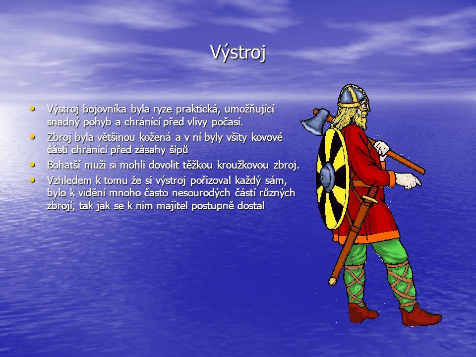 Výstroj Výstroj bojovníka byla ryze praktická, umožňující snadný pohyb a chránící před vlivy počasí.