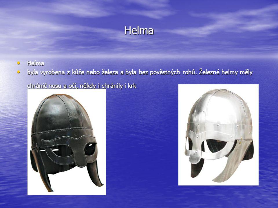Helma Helma. byla vyrobena z kůže nebo železa a byla bez pověstných rohů.