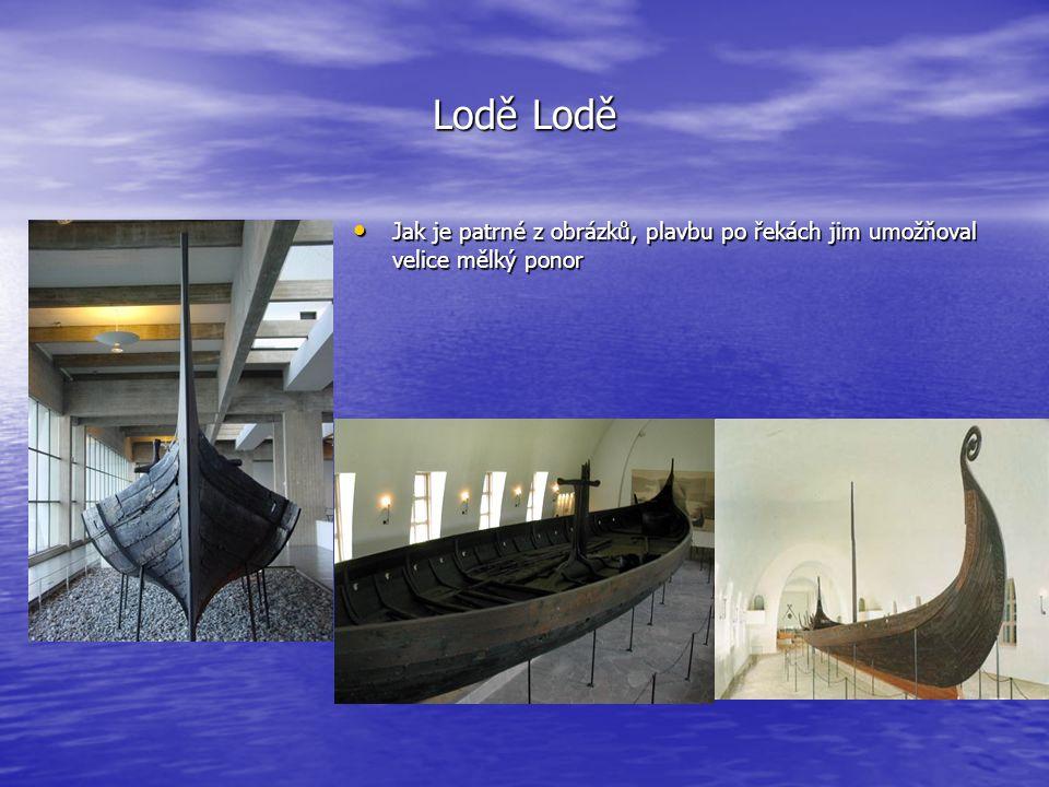 Lodě Lodě Jak je patrné z obrázků, plavbu po řekách jim umožňoval velice mělký ponor