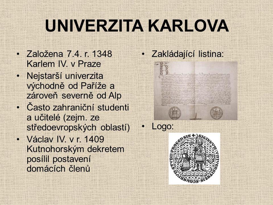 UNIVERZITA KARLOVA Založena 7.4. r. 1348 Karlem IV. v Praze