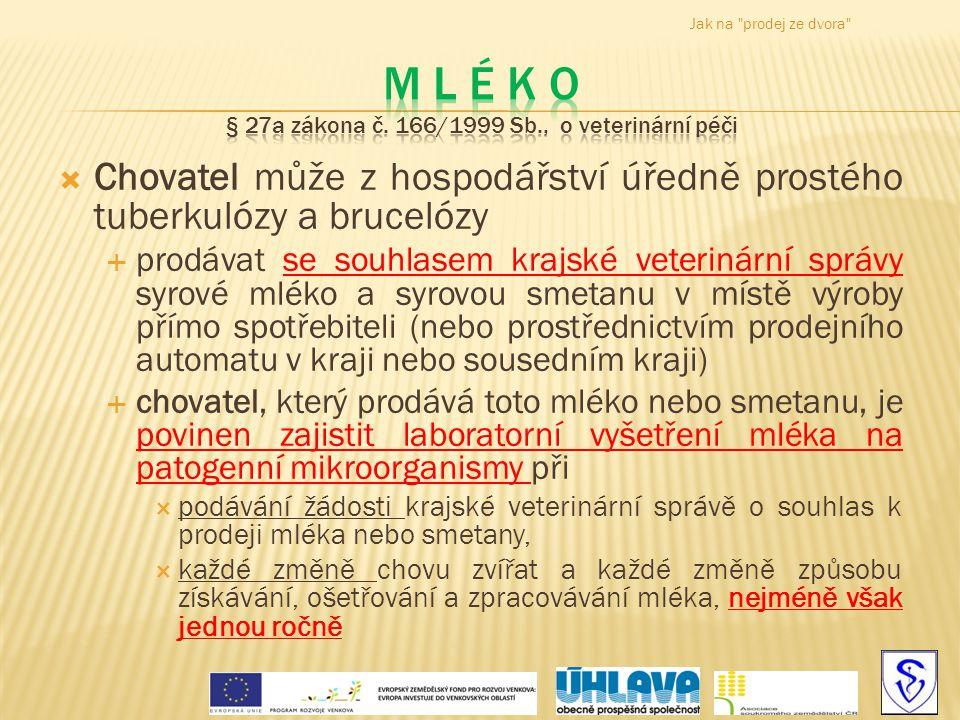 M l é k o § 27a zákona č. 166/1999 Sb., o veterinární péči