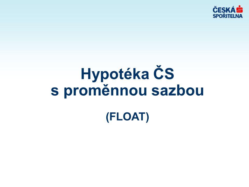 Hypotéka ČS s proměnnou sazbou (FLOAT)