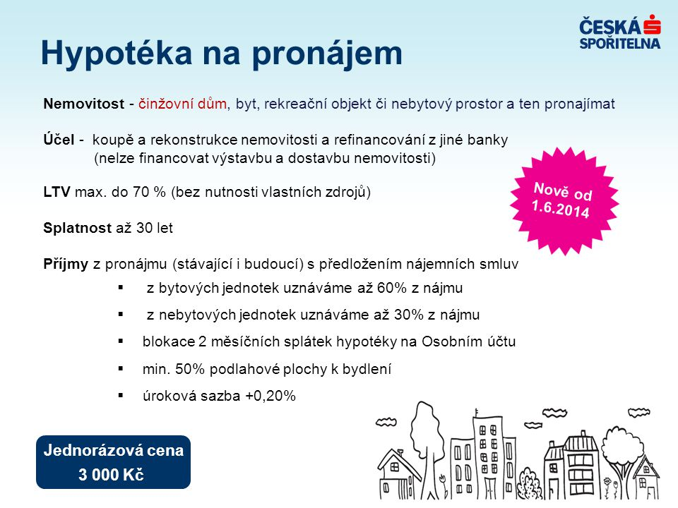 Hypotéka na pronájem Jednorázová cena 3 000 Kč