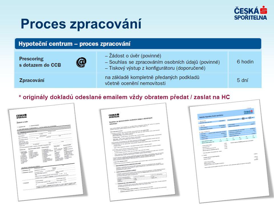 Proces zpracování * originály dokladů odeslané emailem vždy obratem předat / zaslat na HC