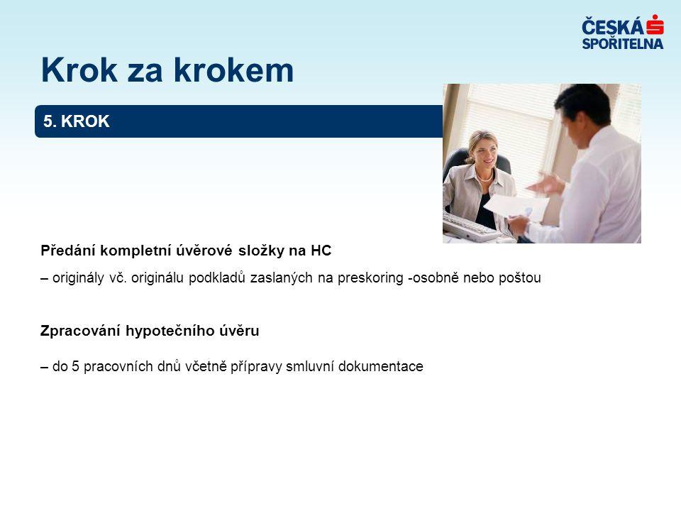 Krok za krokem 5. KROK Předání kompletní úvěrové složky na HC