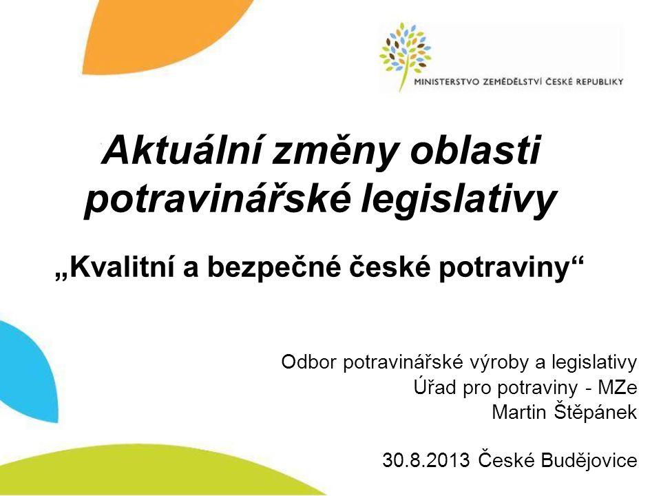 """Aktuální změny oblasti potravinářské legislativy """"Kvalitní a bezpečné české potraviny"""