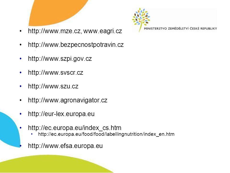 http://www.mze.cz, www.eagri.cz http://www.bezpecnostpotravin.cz