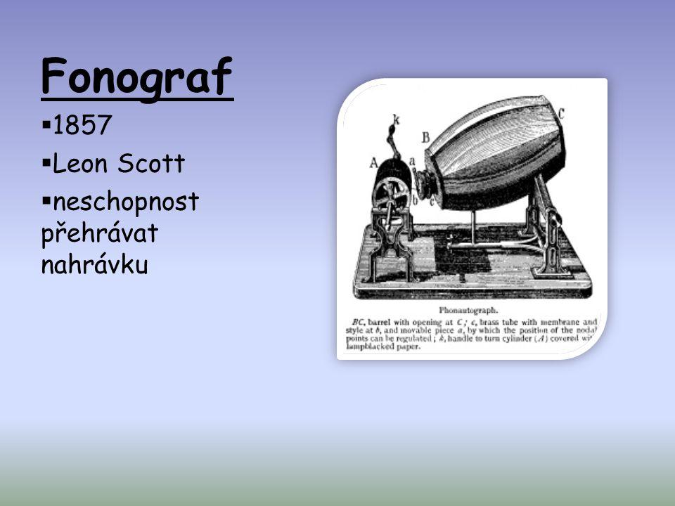 Fonograf 1857 Leon Scott neschopnost přehrávat nahrávku