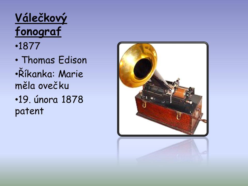 Válečkový fonograf 1877 Thomas Edison Říkanka: Marie měla ovečku