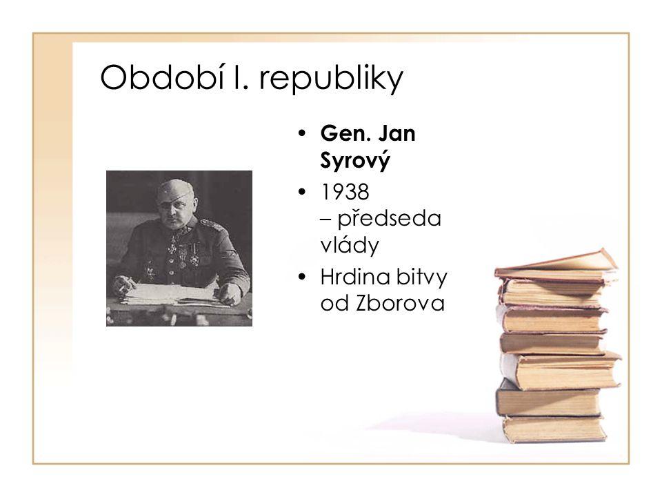 Období I. republiky Gen. Jan Syrový 1938 – předseda vlády