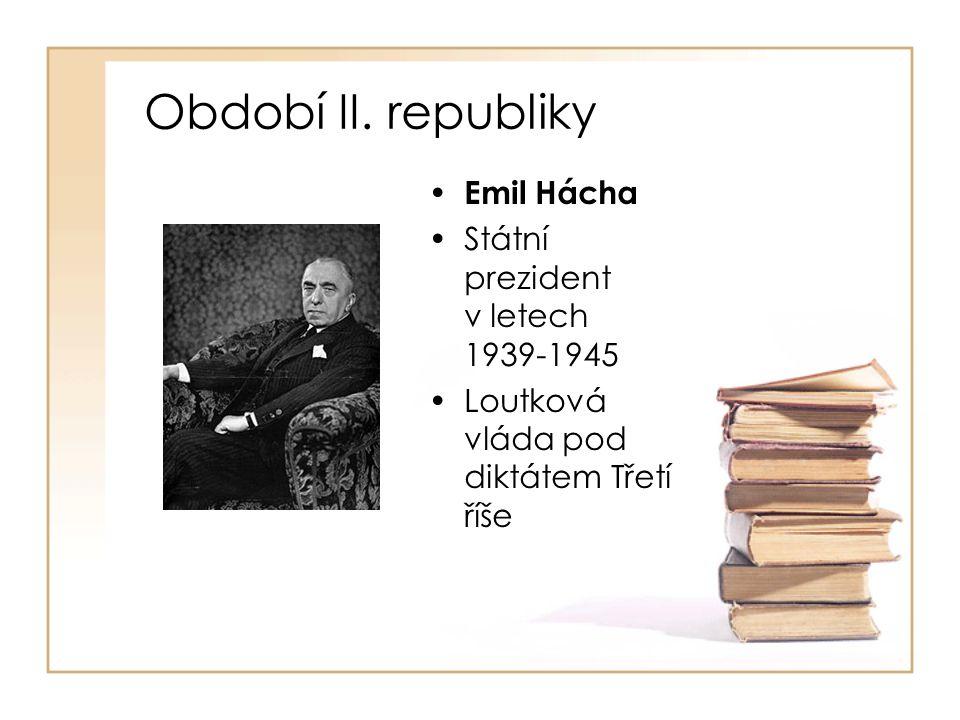 Období II. republiky Emil Hácha Státní prezident v letech 1939-1945