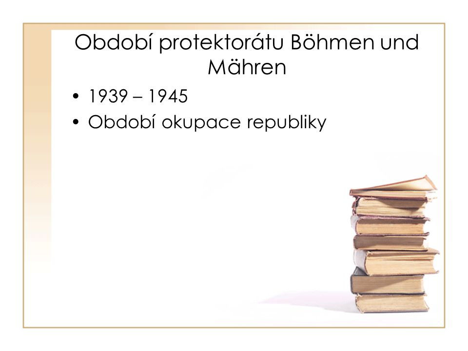 Období protektorátu Böhmen und Mähren