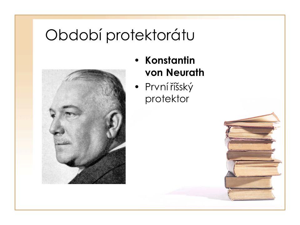 Období protektorátu Konstantin von Neurath První říšský protektor