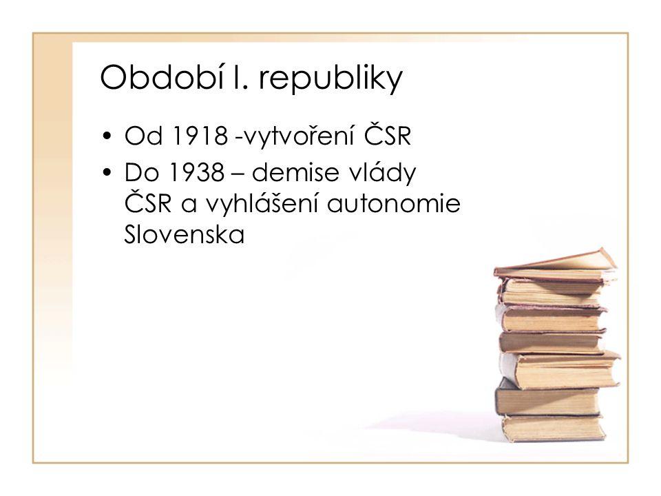 Období I. republiky Od 1918 -vytvoření ČSR