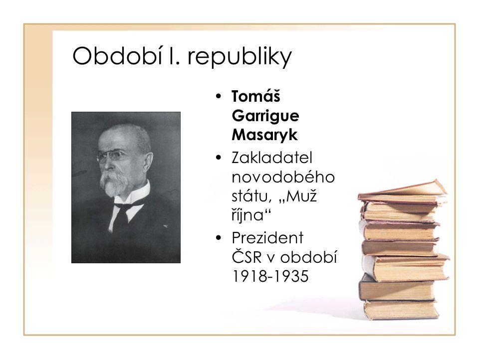 Období I. republiky Tomáš Garrigue Masaryk