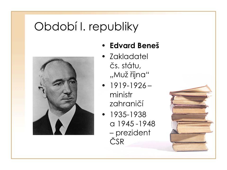 """Období I. republiky Edvard Beneš Zakladatel čs. státu, """"Muž října"""