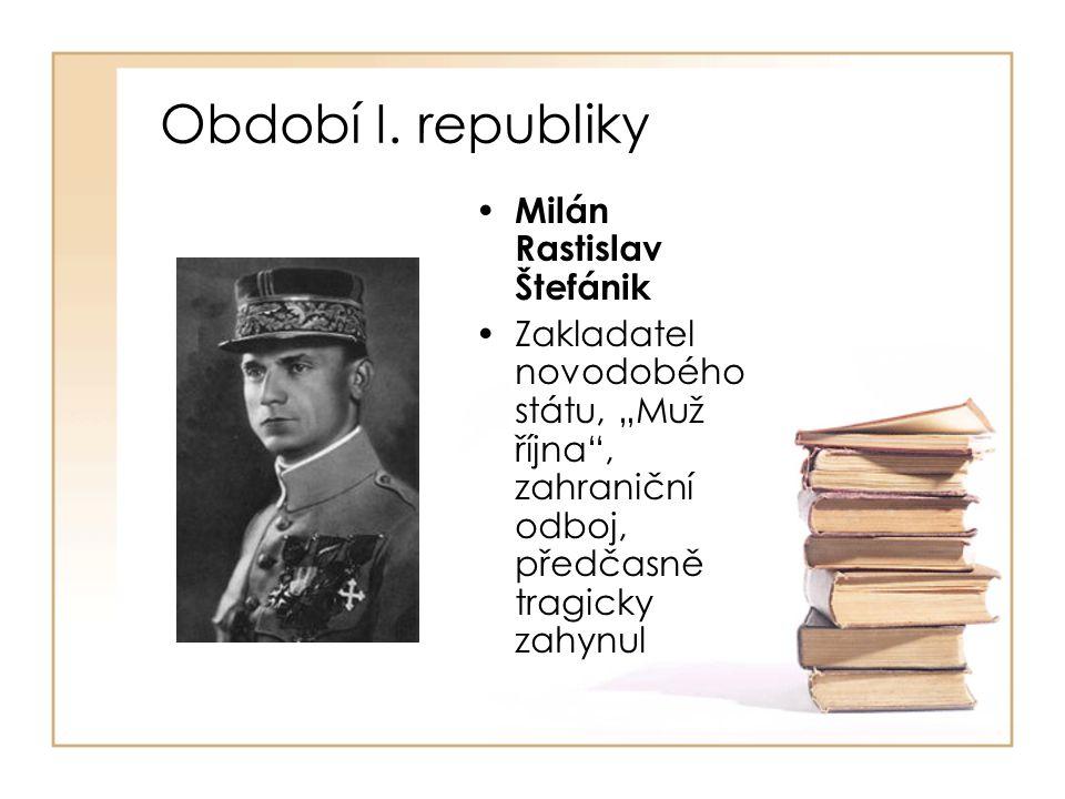 Období I. republiky Milán Rastislav Štefánik