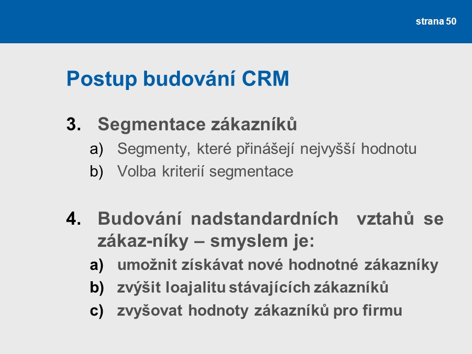 Postup budování CRM Segmentace zákazníků