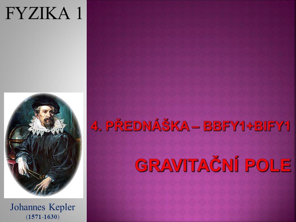 4. Přednáška – BBFY1+BIFY1 gravitační pole