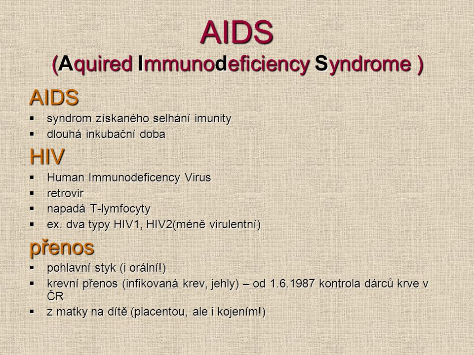 AIDS (Aquired Immunodeficiency Syndrome )