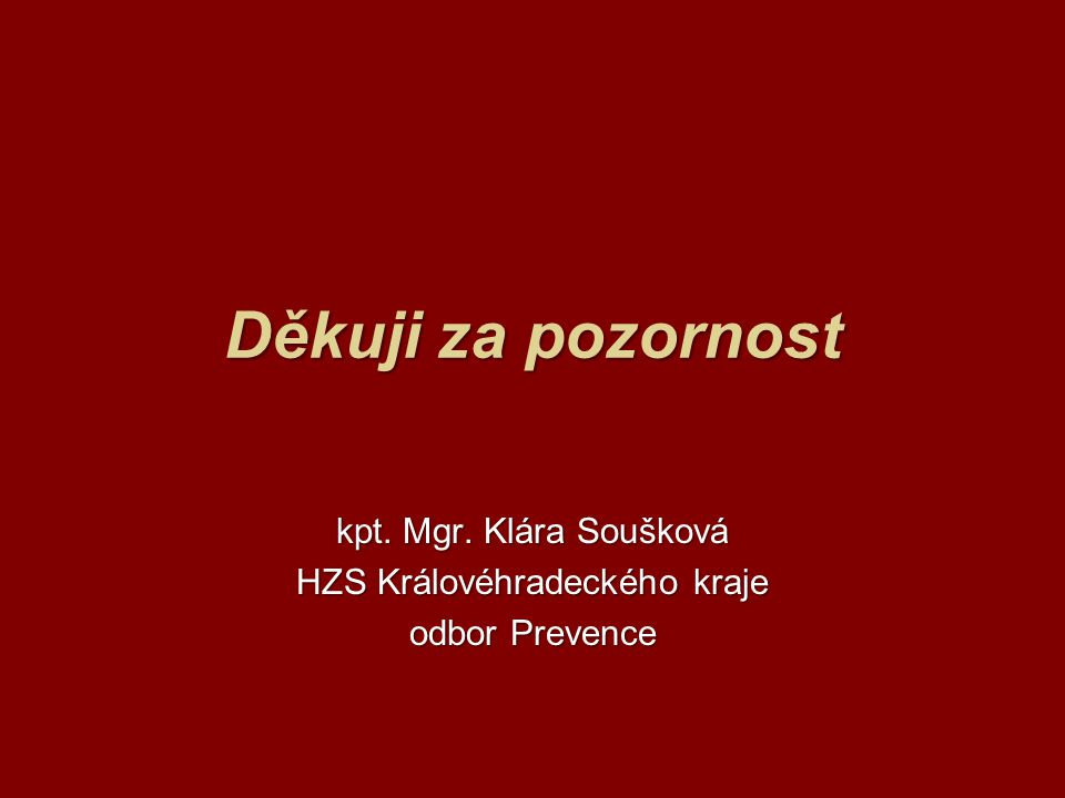 kpt. Mgr. Klára Soušková HZS Královéhradeckého kraje odbor Prevence